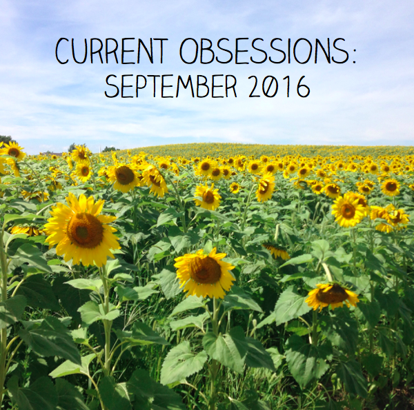 Current obsessions: September 2016