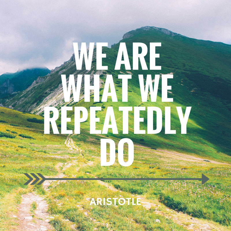 we-become-what-we-repeatedly-do-3